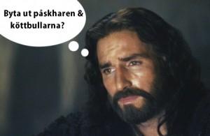 jesus påsharen byta köttbullarna iblogg